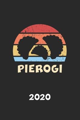 Pierogi 2020: Kalender Polen Herkunft - Vintage Piroggen Piroggi Planer - Polnisches Essen Terminplaner - Terminkalender Wochenplane Cover Image