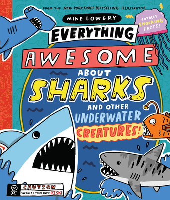 Everything Awesome About Sharks and Other Underwater Creatures! Cover Image