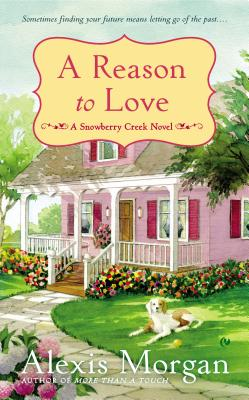 A Reason to Love (A Snowberry Creek Novel #3) Cover Image