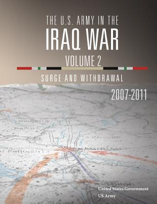 The U.S. Army in the Iraq War Volume 2: Surge and Withdrawal 2007 - 2011 Cover Image