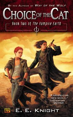 Choice of the Cat: Book Two of the Vampire Earth Cover Image