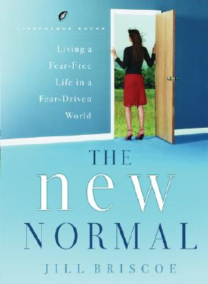 The New Normal: Living a Fear-Free Life in a Fear-Driven World Cover Image