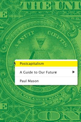 Postcapitalism: A Guide to Our Future Cover Image