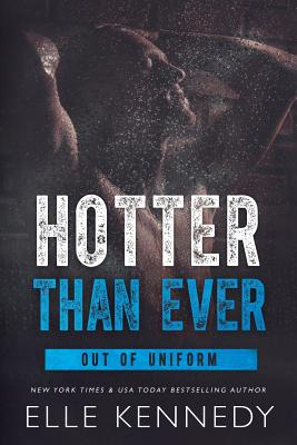 Hotter Than Ever (Out of Uniform #5) Cover Image
