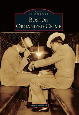 Boston Organized Crime (Images of America) Cover Image