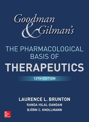 Goodman and Gilman's the Pharmacological Basis of Therapeutics, 13th Edition Cover Image