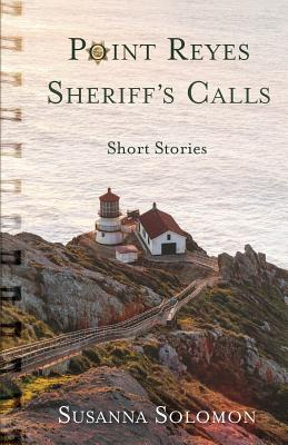 Point Reyes Sheriff's Calls: A short story collection Cover Image