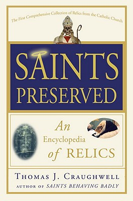 Saints Preserved: An Encyclopedia of Relics Cover Image