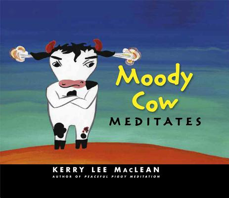 Moody Cow Meditates Cover Image