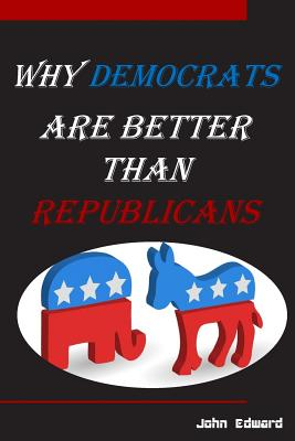 Why Democrats Are Better Than Republicans Cover Image