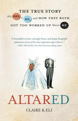 Altared: The True Story of a She, a He, and How They Both Got Too Worked Up about We Cover Image
