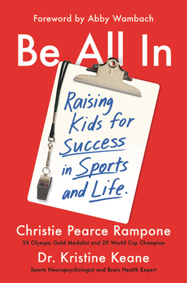 Be All In: Raising Kids for Success in Sports and Life Cover Image