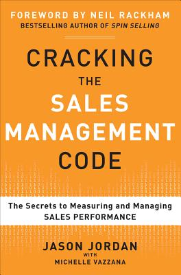 Cracking the Sales Management Code: The Secrets to Measuring and Managing Sales Performance Cover Image