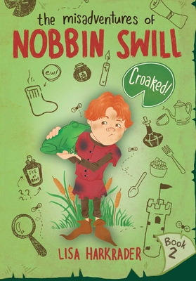 Croaked! (The Misadventures of Nobbin Swill) Cover Image