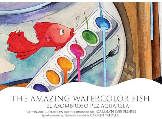 Amazing Watercolor Fish, the / El Asombroso Pez Acuarela Cover Image