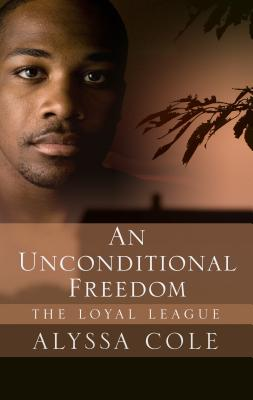 An Unconditional Freedom (Loyal League #3) Cover Image