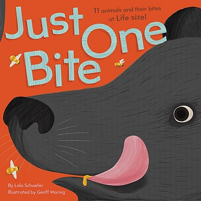 Just One Bite: 11 Animals and Their Bites at Life Size! Cover Image
