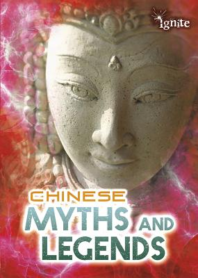 Chinese Myths and Legends (All about Myths) Cover Image