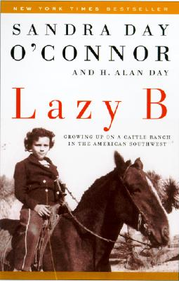 Lazy B: Growing up on a Cattle Ranch in the American Southwest Cover Image