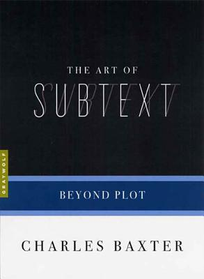 The Art of Subtext: Beyond Plot (Art of...) Cover Image