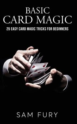 Basic Card Magic: 25 Easy Card Magic Tricks for Beginners Cover Image