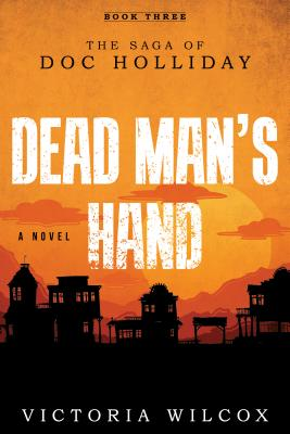 Dead Man's Hand: The Saga of Doc Holliday Cover Image