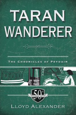 Taran Wanderer: The Chronicles of Prydain, Book 4 (50th Anniversary Edition) Cover Image