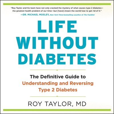 Life Without Diabetes: The Definitive Guide to Understanding and Reversing Type 2 Diabetes Cover Image