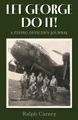 Let George Do It: A Flying Officer's Journal Cover Image