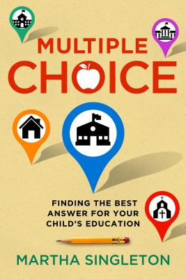 Multiple Choice: Finding the Best Answer for Your Child's Education Cover Image