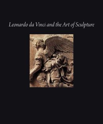 Cover for Leonardo da Vinci and the Art of Sculpture