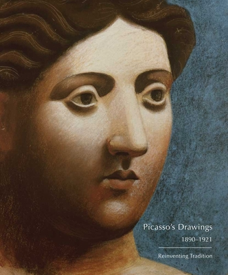 Picasso's Drawings, 1890-1921: Reinventing Tradition Cover Image