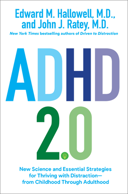 ADHD 2.0: New Science and Essential Strategies for Thriving with Distraction--from Childhood through Adulthood Cover Image