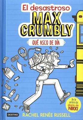 El Desastroso Max Crumbly: Que Asco de Dia = The Misadventures of Max Crumbly: Locker Hero Cover Image