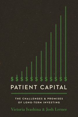 Patient Capital: The Challenges and Promises of Long-Term Investing Cover Image