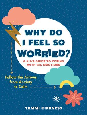 Cover for Why Do I Feel So Worried?