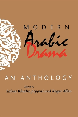 Modern Arabic Drama: An Anthology (Indiana Series in Arab and Islamic Studies) Cover Image