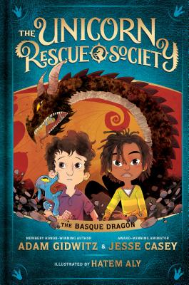The Unicorn Rescue Society: The Basque Dragon by Adam Gidwitz & Jesse Casey