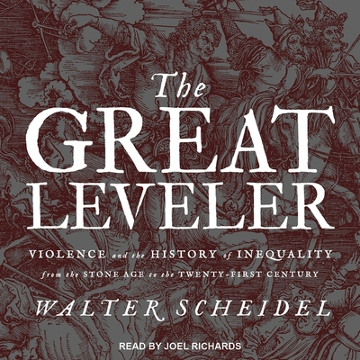 The Great Leveler Lib/E: Violence and the History of Inequality from the Stone Age to the Twenty-First Century Cover Image