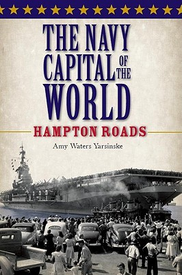 The Navy Capital of the World: Hampton Roads Cover Image
