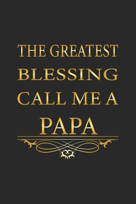 The greatest blessing call me a Papa: Notebook for Expectant Fathers - dot grid - 6x9 - 120 pages Cover Image