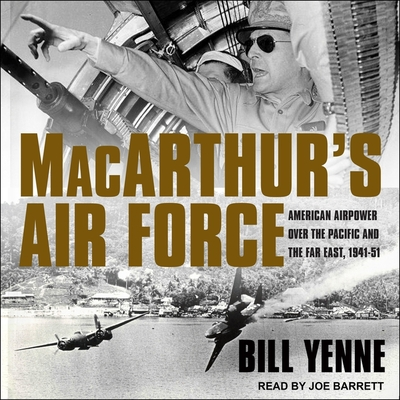 Macarthur's Air Force: American Airpower Over the Pacific and the Far East, 1941-51 Cover Image