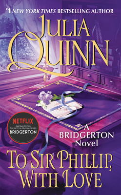 To Sir Phillip, With Love: Bridgerton (Bridgertons #5) cover