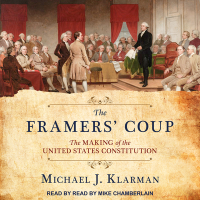 The Framers' Coup: The Making of the United States Constitution Cover Image
