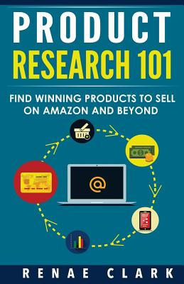 Product Research 101: Find Winning Products to Sell on Amazon and Beyond Cover Image
