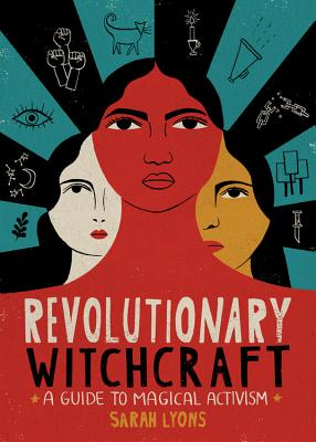 Revolutionary Witchcraft: A Guide to Magical Activism Cover Image