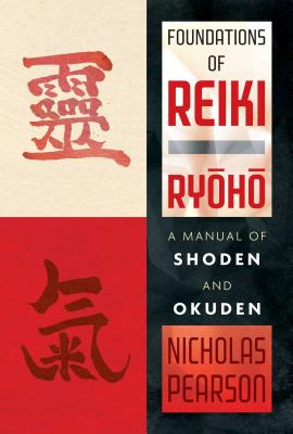 Foundations of Reiki Ryoho: A Manual of Shoden and Okuden Cover Image