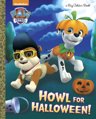 Howl for Halloween! (PAW Patrol) (Big Golden Book) Cover Image