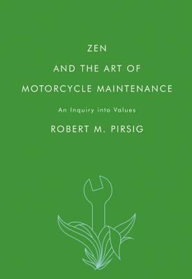 Zen and the Art of Motorcycle Maintenance: An Inquiry Into Values Cover Image