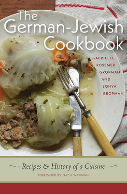 The German-Jewish Cookbook: Recipes and History of a Cuisine Cover Image